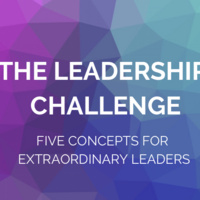 The Leadership Challenge: Five Concepts for Extraordinary Leaders
