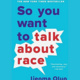 So you want to talk about race, by Ijeoma Oluo