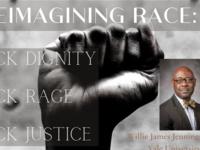 Reimagining Race: Black Dignity, Black Rage, Black Justice