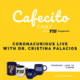 Cafecito Chat: CoronaCurious Live with Dr. Cristina Palacios