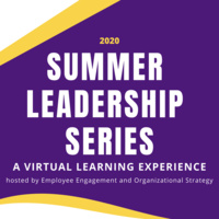 2020 Summer Leadership Series: A Virtual Learning Experience