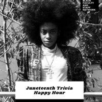 BFSN Juneteenth Trivia Happy Hour