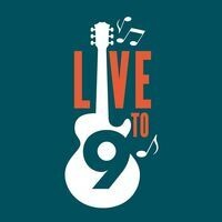 Live To 9 - CANCELLED