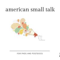 "American ""Small Talk"" Practice for International PhDs and Postdocs"