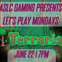 ASLC Gaming Presents Let's Play Mondays: Terraria June 22 at 7PM on Zoom