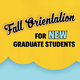 Fall Orientation for NEW College of Education Graduate Students