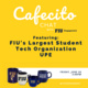 Cafecito Chat with UPE,  FIU's Largest Student Tech Organization