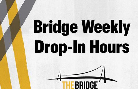 The Bridge Weekly Drop-In Hours