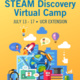 STEAM Discovery Virtual Camp for Grades 3-6 - July 13 - 17