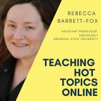 Rebecca Barrett-Fox, Teaching Hot Topics Online