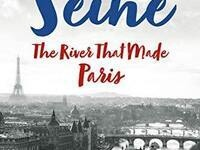 A Visit with Elaine Sciolino, via Zoom, author of The Seine:  The River that Made Paris