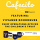 Cafecito Chat with Vivianne Bohorques, Chief Operations Officer of the Children's Trust
