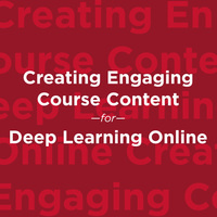 Creating Engaging Course Content for Deep Learning Online