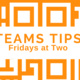 Teams Tips | Communicating Teams Live Events