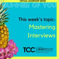Virtual Leadership Series. This week's topic: Mastering Interviews
