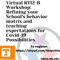 RTI2-B Workshop: Refining Your School's Behavior Matrix & Teaching Expectations for Covid-19 Possibilities