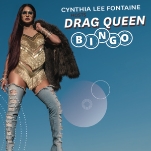 "Drag Queen Cynthia Lee Fontaine with the text ""Cynthia Lee Fontaine Hosts Drag Queen BIngo"""