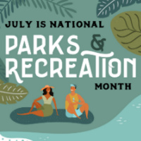 July is National Parks and Recreation Month