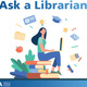 Ask a Librarian, a social media chat series with UTA Librarians!