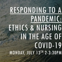 Responding to a Pandemic: Ethics & Nursing in the Age of COVID-19