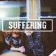 Summer FAITH FEEDS: Suffering