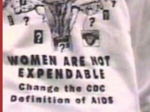 "picture of an activist tshirt saying ""Women are not Expendable: Change the CDC Definition of  AIDS""  to represent the Dissertation Defense"