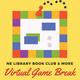 NE Library Book Club & More. Virtual Game Break
