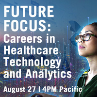 Future Focus: Careers in Healthcare Technology and Analytics