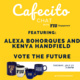 Cafecito Chat with Alexa Bohorques & Kenya Handfield of Vote the Future