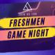 FRESHMEN GAME NIGHT