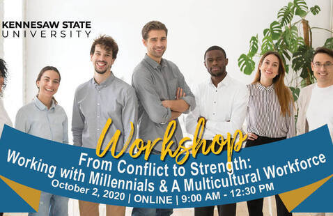 Virtual: From Conflict to Strength: Working with Millennials and a Multicultural Workforce