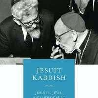 "A Zoom Book Launch for ""Jesuit Kaddish: Jesuits, Jews, and Holocaust Remembrance"" by James Bernauer, S.J."