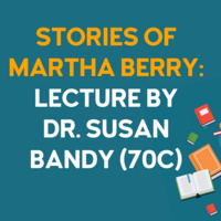 Stories of Martha Berry: Lecture by Dr. Susan Bandy (70C)