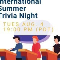 Text reads International Summer Trivia Night TUES Aug. 4 19:00 PM (PDT) Picture shows three people standing behind podiums