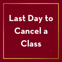 Last Day to Cancel a Class