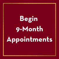 Begin 9-Month Appointments