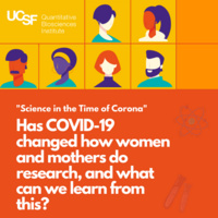 Science in the Time of Corona: Has COVID-19 Changed How Women and Mothers Do Research, and What Can We Learn From This?