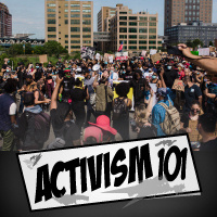 Activism 101: An Interactive Discussion