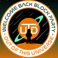 Out of this Universe' Welcome Back Block Party