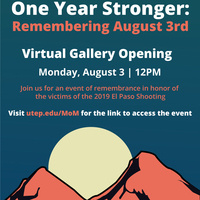 One Year Stronger: Remembering August 3rd Virtual Gallery Opening