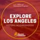 Explore LA: Historic Neighborhoods
