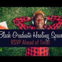 Black Graduate Students Healing Space