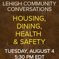 Lehigh Community Conversations–Episode 4: Housing, Dining, Health & Safety