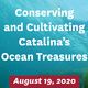 Conserving and Cultivating Catalina's Ocean Treasures