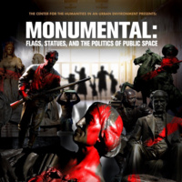 Monumental: Flags, Statues, and the Politics of Public Space