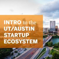 Herb Kelleher Center at McCombs School of Business presents Intro to the UT/Austin Startup Ecosystem - promo graphic