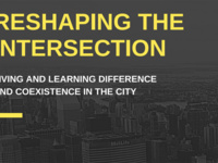 Reshaping the Intersection: Living and Learning Difference and Coexistence in the City