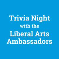 Trivia Night with the Liberal Arts Ambassadors