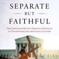 CERLP | Amanda Hollis-Brusky & Joshua C. Wilson,  Separate But Faithful: The Christian Right's Radical Struggle to Transform Law and Legal Culture