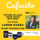 Cafecito Chat with Loren Parra of the Miami Foundation
